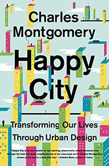 Ciudad Feliz: Transformando Nuestras Vidas A Través Del Diseño Urbano