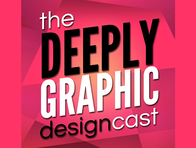 Imagen para el podcast de The Deeply Graphic Design Cast