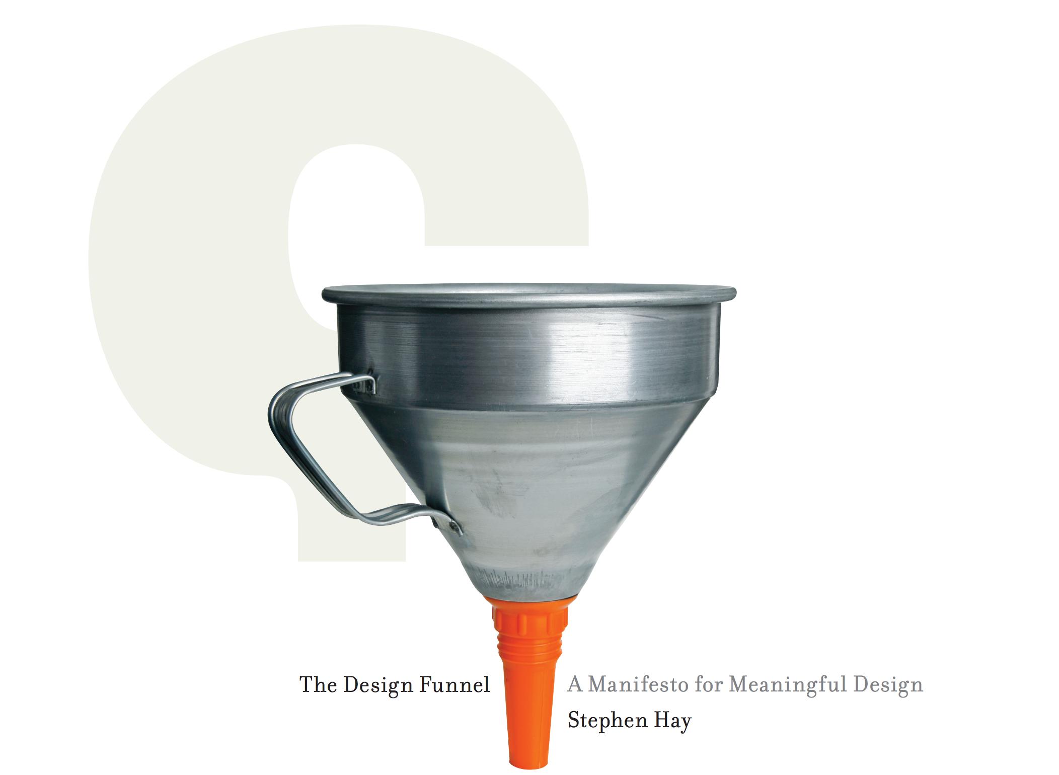 The Design Funnel — Stephen Hay