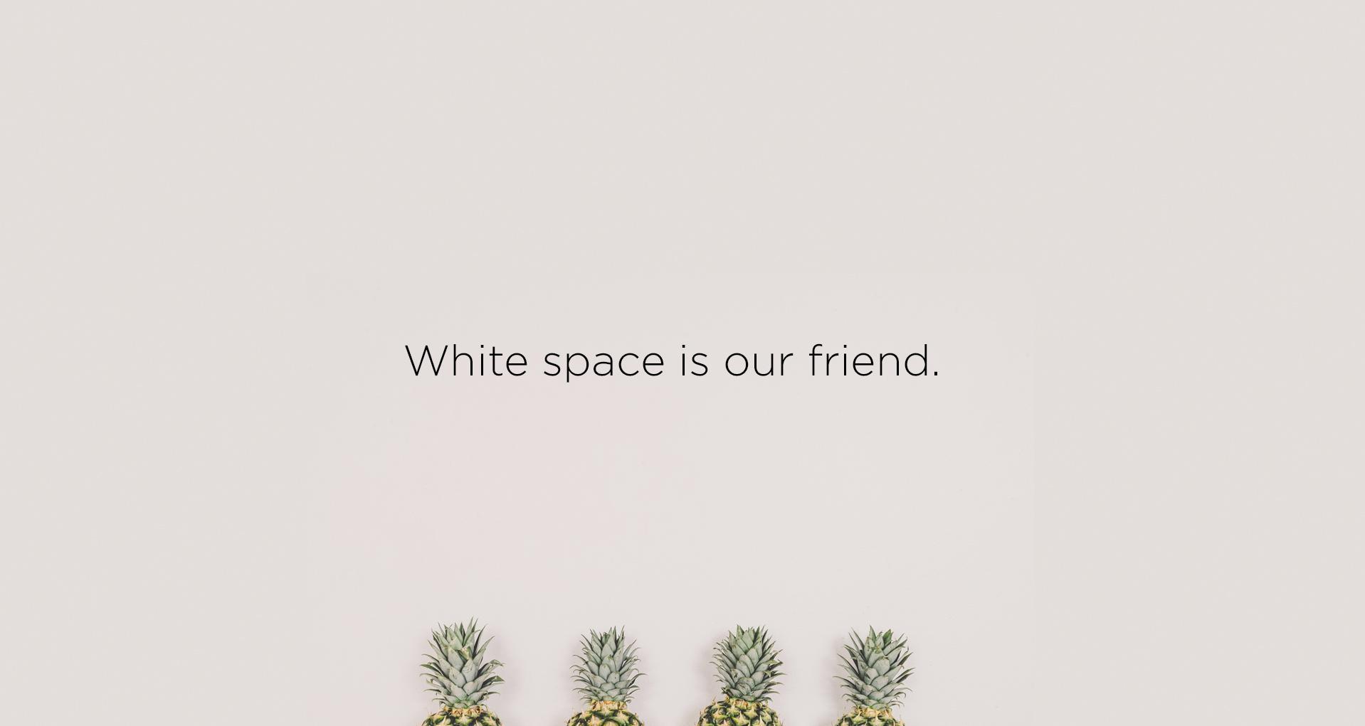 El espacio blanco es nuestro amigo