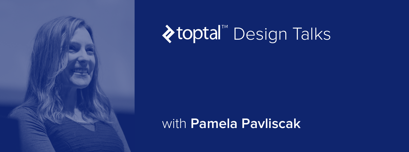 Toptal Design Talks with Pamela Pavilscak