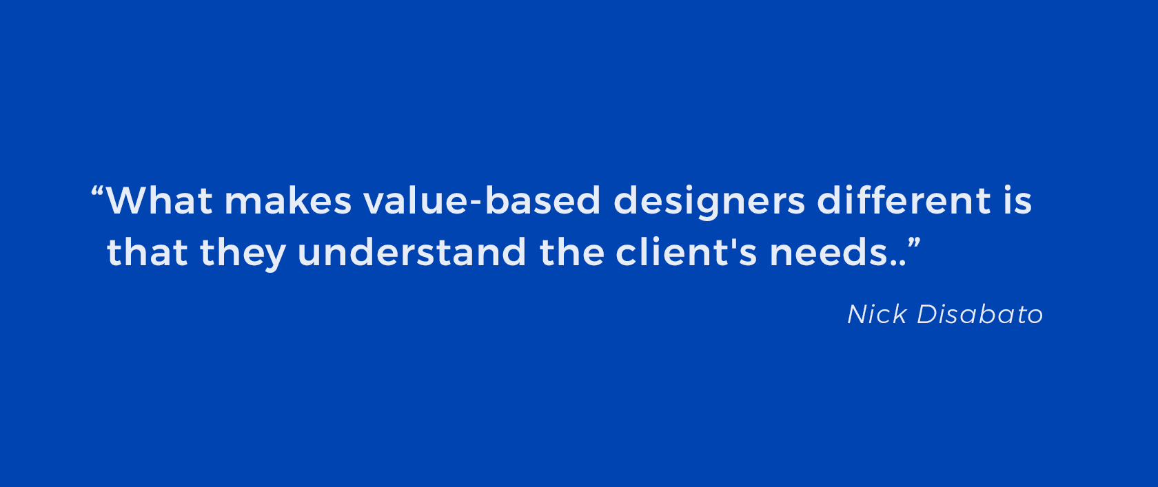 Value based design and how to be the best designer.