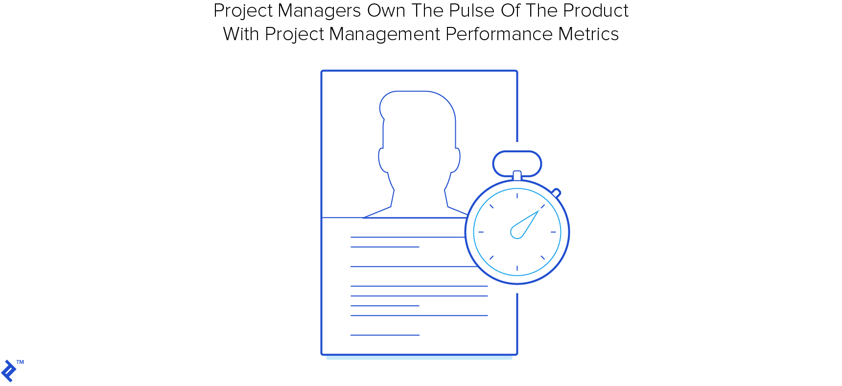 Project managers own the pulse of the product with project management performance metrics.