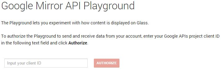Successful web development for Google Glass depends on experimenting with the Mirror API Playground.