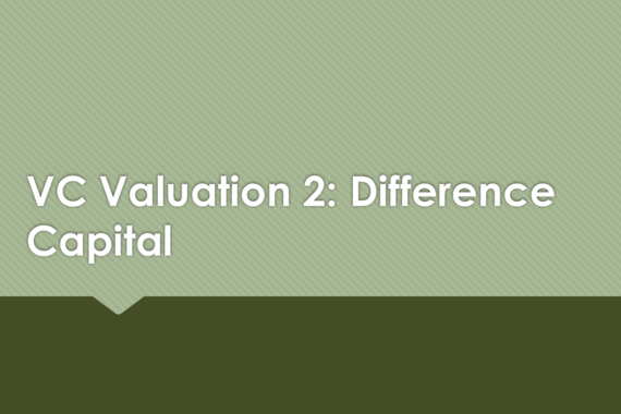 Venture Capital Valuation: Difference Capital