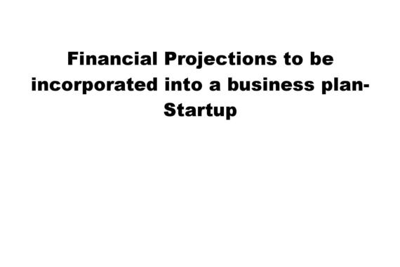 Financial Projections Incorporated into a Business Plan