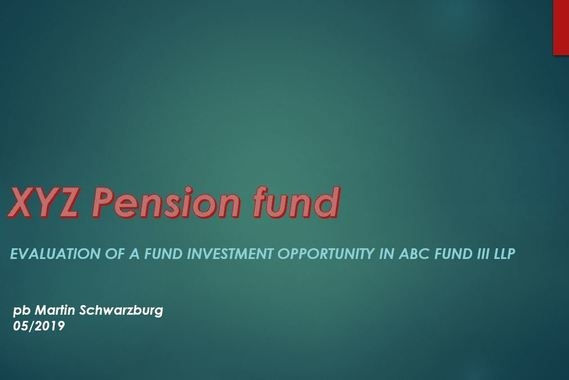 Evaluation of a Private Equity Fund Investment for a Pension Fund